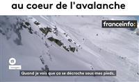 MONTAGNE : Au cœur de l'avalanche